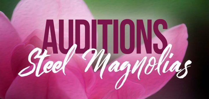 Steel Magnolias Audition Announcement